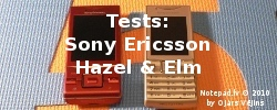 Tests: Sony Ericsson Hazel & Elm