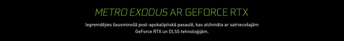 Metro Exodus ar GeForce GTX